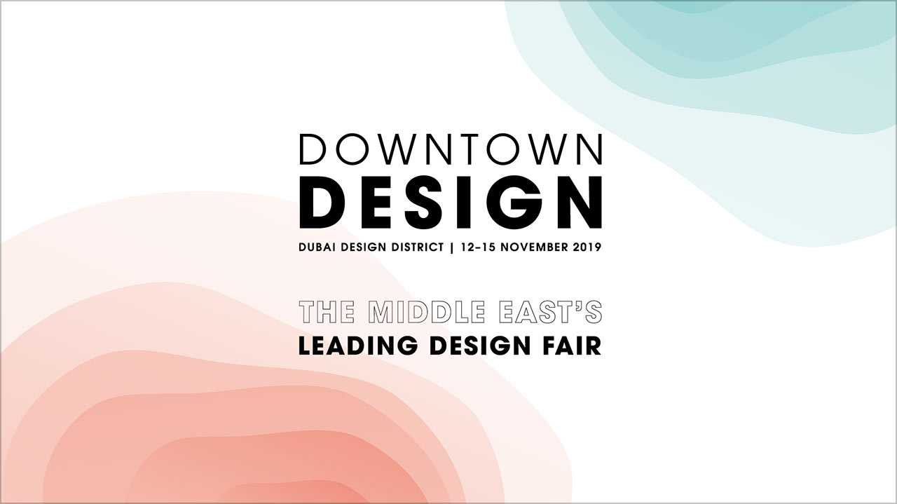 Downtown Design Dubai 2019