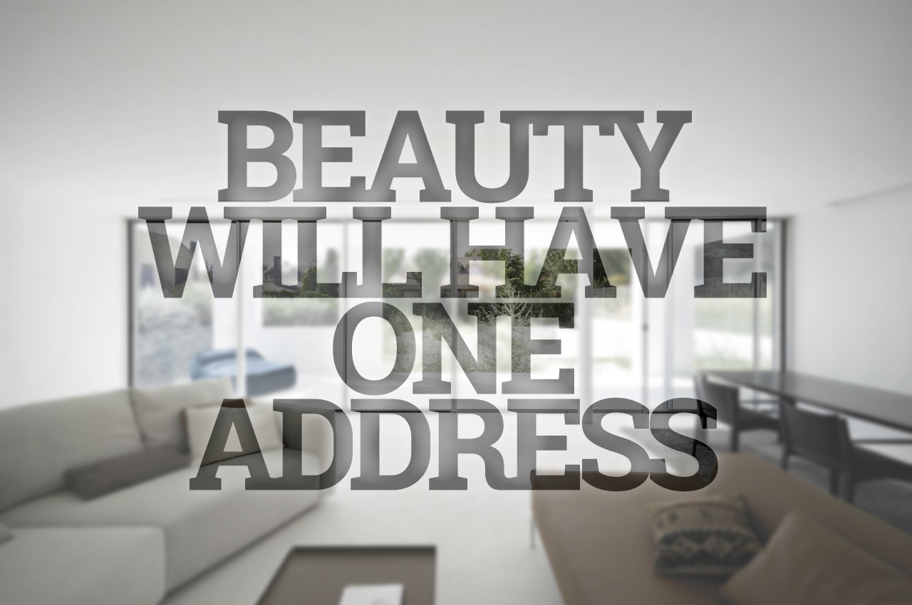 Beauty will have one address