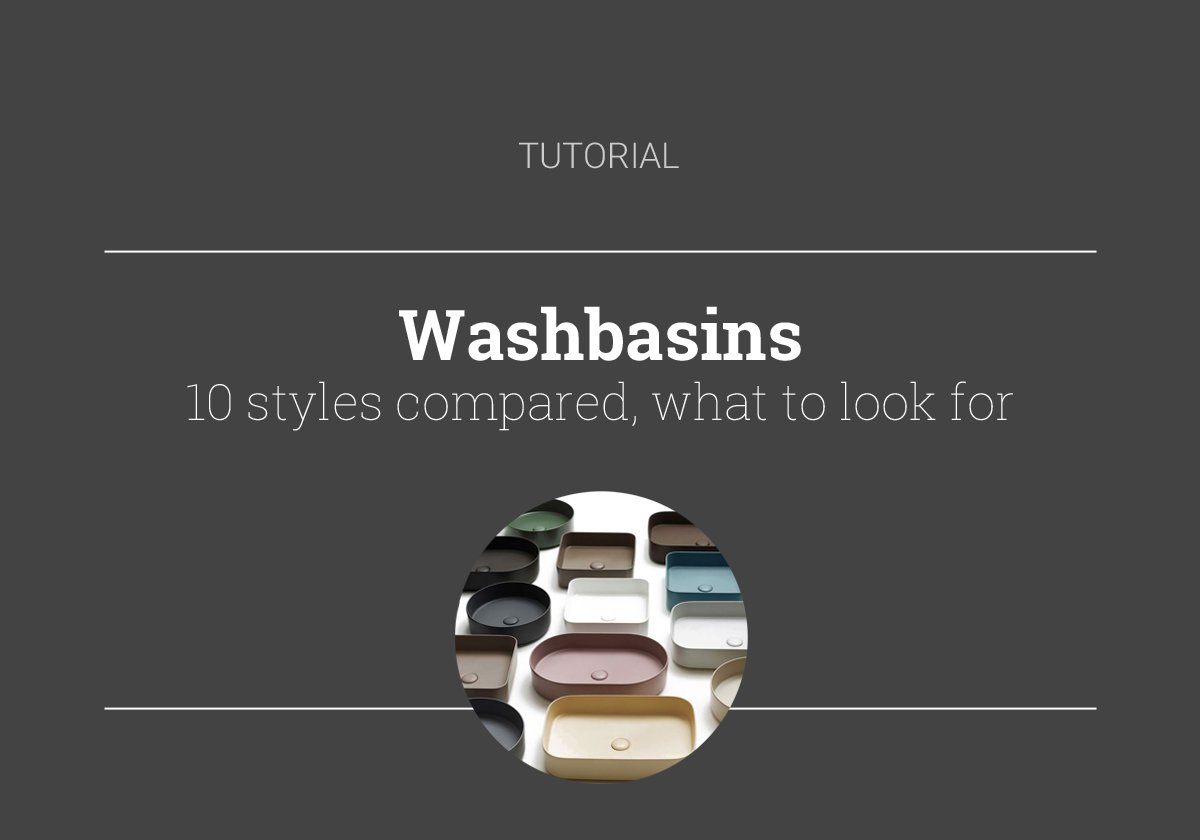 Washbasins: 10 styles compared, what to look for