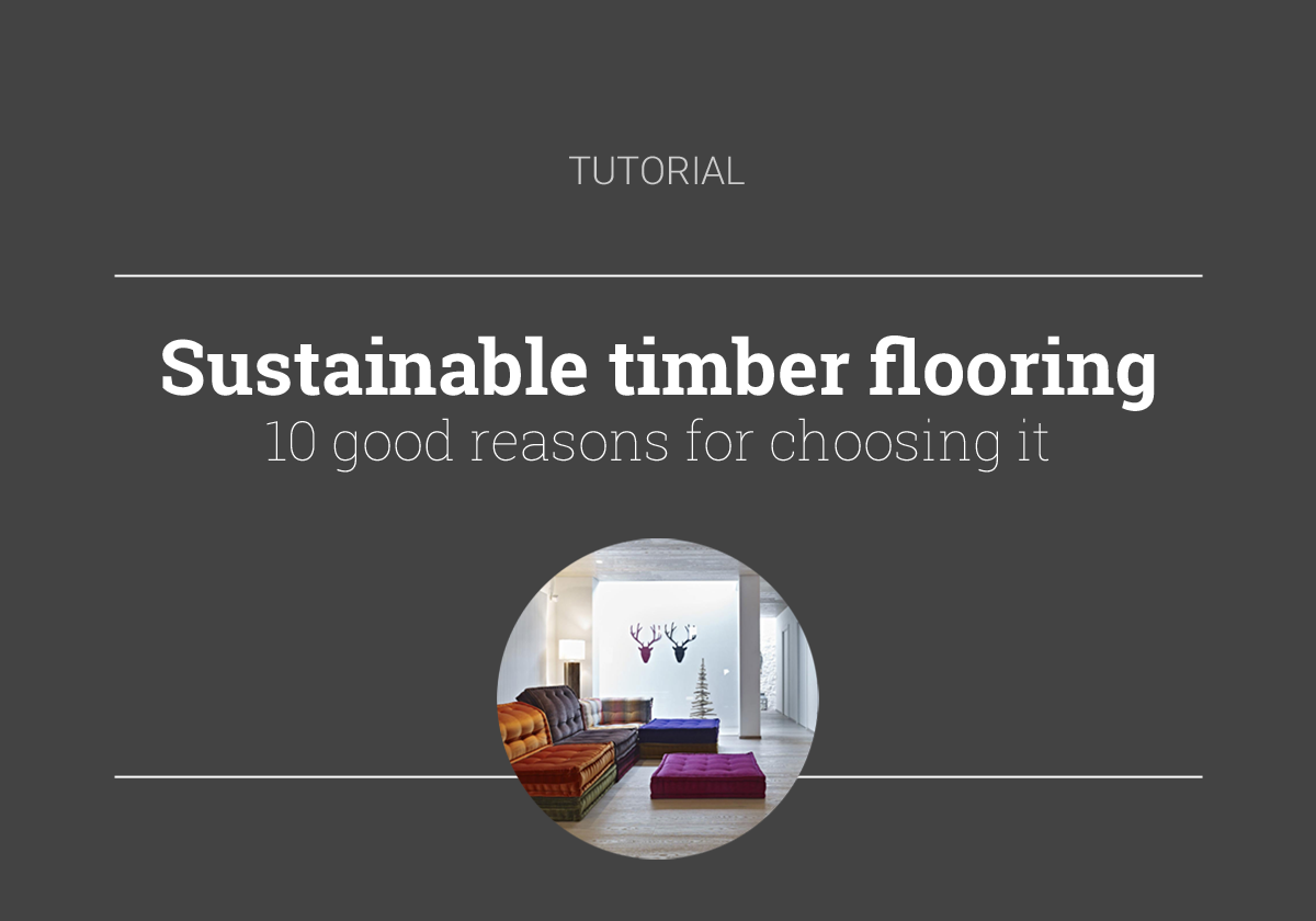 sustainable timber flooring - tutorial