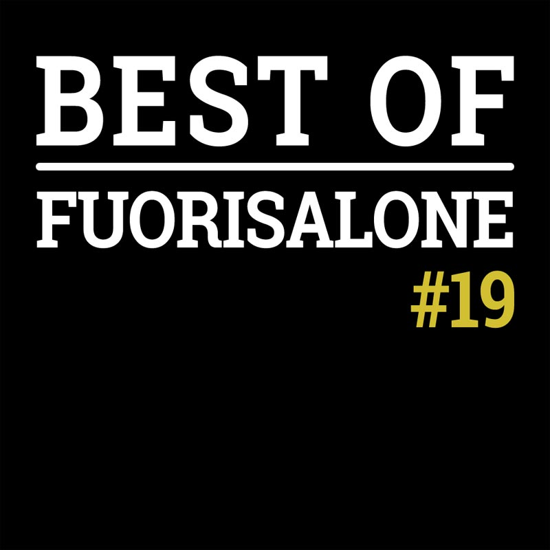 BEST OF FUORISALONE #19
